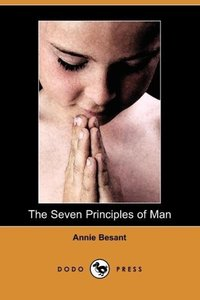 The Seven Principles of Man (Dodo Press)