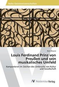 Louis Ferdinand Prinz von Preußen und sein musikalisches Umfeld