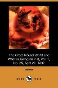 The Great Round World and What Is Going on in It, Vol. 1, No. 25