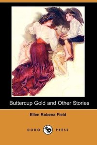 Buttercup Gold and Other Stories (Dodo Press)