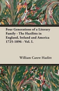 Four Generations of a Literary Family - The Hazilitts in England
