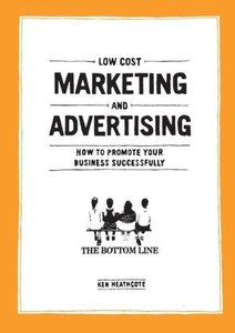 Low Cost Marketing and Advertising - How to Promote Your Busines