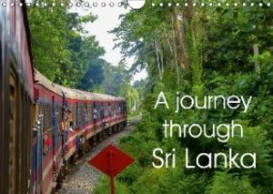 A journey through Sri Lanka (Wall Calendar 2015 DIN A4 Landscape