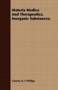 Materia Medica And Therapeutics, Inorganic Substances;