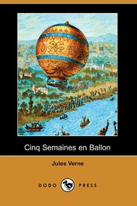 Cinq Semaines En Ballon (Dodo Press)