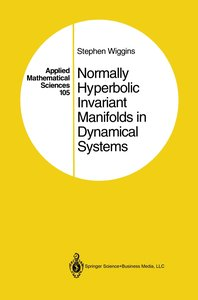 Normally Hyperbolic Invariant Manifolds in Dynamical Systems