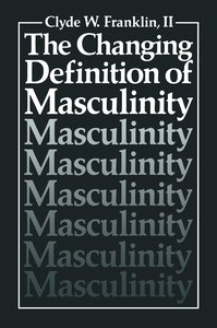 The Changing Definition of Masculinity