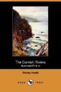 The Cornish Riviera (Illustrated Edition) (Dodo Press)