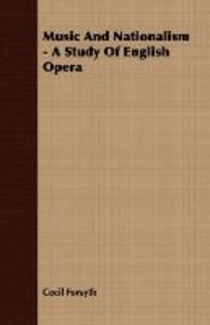 Music And Nationalism - A Study Of English Opera
