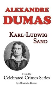Karl-Ludwig Sand (From Celebrated Crimes)