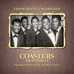 Those Hoodlum Friends (The Coasters