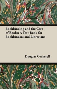 Bookbinding and the Care of Books