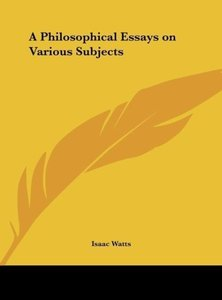 A Philosophical Essays on Various Subjects