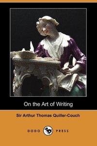 On the Art of Writing (Dodo Press)