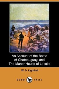 An Account of the Battle of Chateauguay, and the Manor House of