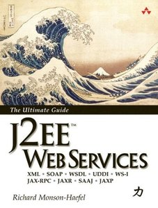 J2EE Web Services. The Ultimate Guide