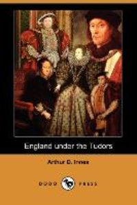 ENGLAND UNDER THE TUDORS (DODO