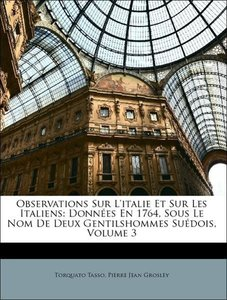 Observations Sur L'italie Et Sur Les Italiens: Données En 1764,