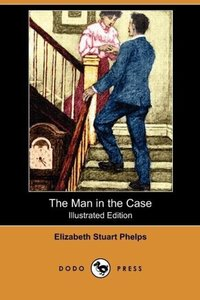 The Man in the Case (Illustrated Edition) (Dodo Press)