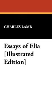 Essays of Elia [Illustrated Edition]