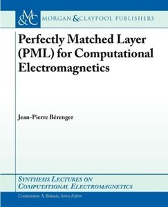Perfectly Matched Layer (Pml) for Computational Electromagnetics
