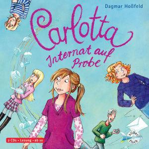 Carlotta 01. Internat auf Probe