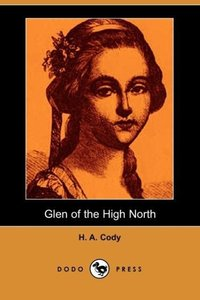 Glen of the High North (Dodo Press)