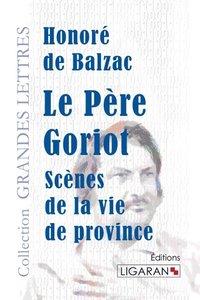 Le Père Goriot (grands caractères)