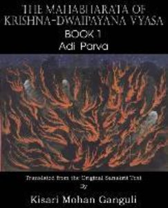 The Mahabharata of Krishna-Dwaipayana Vyasa Book 1 Adi Parva