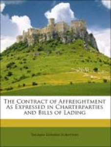 The Contract of Affreightment As Expressed in Charterparties and