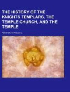 The History of the Knights Templars, the Temple Church, and the