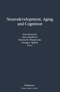 Neurodevelopment, Aging and Cognition