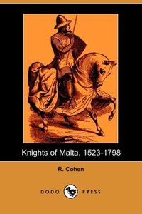Knights of Malta, 1523-1798 (Dodo Press)