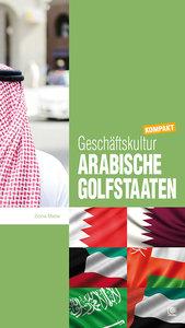 Geschäftskultur Arabische Golfstaaten kompakt