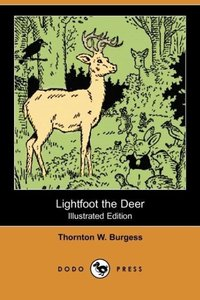 Lightfoot the Deer (Illustrated Edition) (Dodo Press)