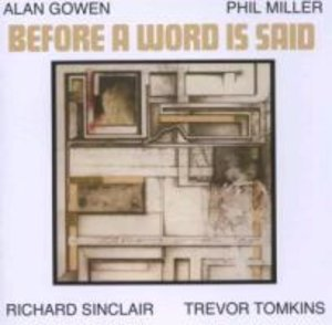 Gowen, A: Before A Word Is Said