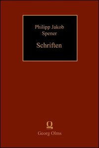 Philipp Jakob Spener - Schriften. Texte, Hilfsmittel, Untersuchu