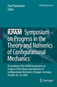 IUTAM Symposium on Progress in the Theory and Numerics of Config