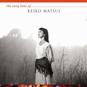 Best Of Keiko Matsui,The Very