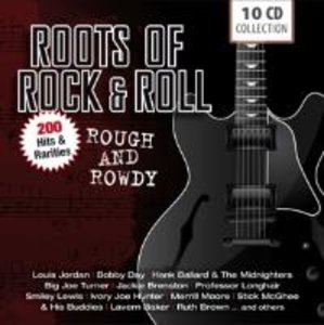 Roots of Rock & Roll-rough and rowdy