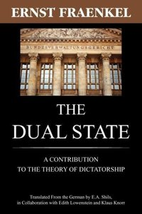 The Dual State: A Contribution to the Theory of Dictatorship