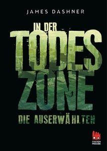 Maze Runner 03 Die Auserwählten - In der Todeszone
