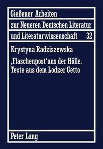 'Flaschenpost' aus der Hölle Texte aus dem Lodzer Getto