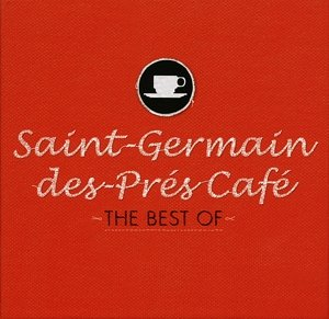The Best Of:Saint-Germain-des-Pres Cafe