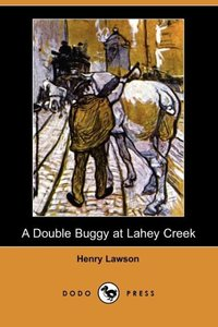 A Double Buggy at Lahey Creek (Dodo Press)
