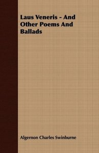 Laus Veneris - And Other Poems and Ballads