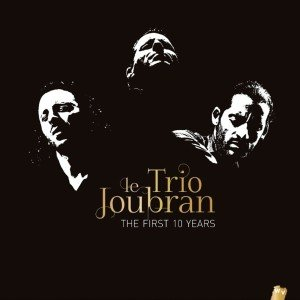 Le Trio Joubran-The First 10 Years