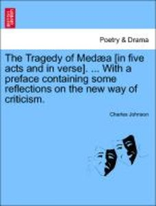 The Tragedy of Medæa [in five acts and in verse]. ... With a pre