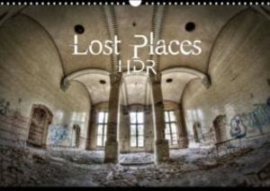 Lost Places HDR (Wall Calendar 2015 DIN A3 Landscape)