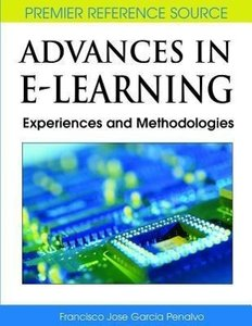 Advances in E-Learning: Experiences and Methodologies